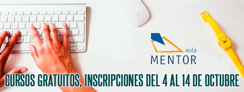Convocatoria de cursos gratuitos en Aula Mentor, desde hoy hasta el 14 de Octubre
