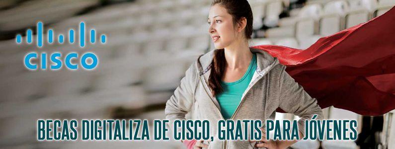 Accede a una de las 400 «Becas Digitaliza» de CISCO totalmente gratuitas para jóvenes entre 18 y 35 años