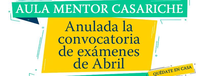 Anulación de la convocatoria de exámenes de Abril